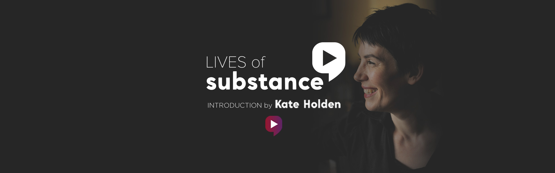 Kate Holden. Lives of Substance video intro